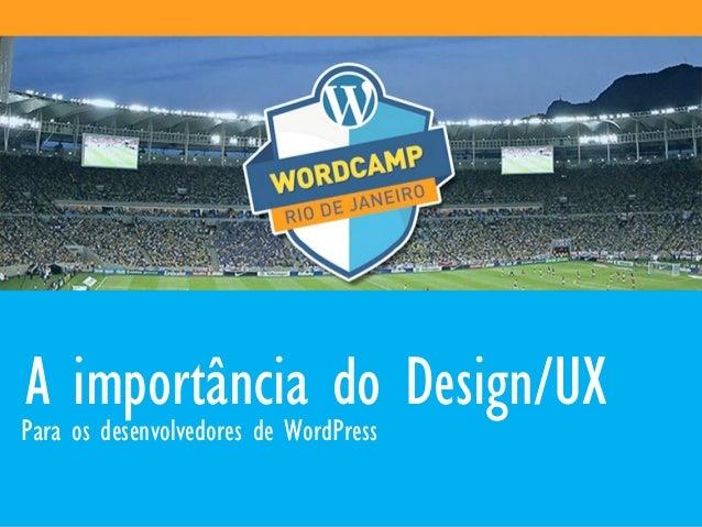 A importância do Design/UX Para os desenvolvedores de WordPress