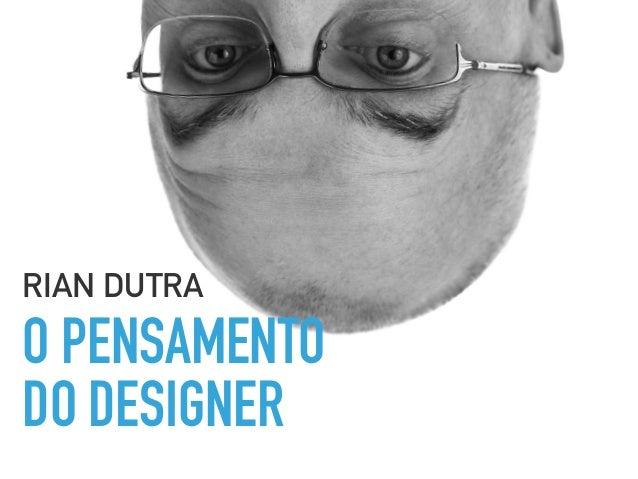 O PENSAMENTO DO DESIGNER RIAN DUTRA