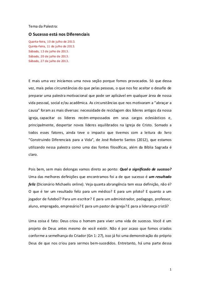 1 Tema da Palestra: O Sucesso está nos Diferenciais Quarta-feira, 10 de julho de 2013. Quinta-feira, 11 de julho de 2013. ...