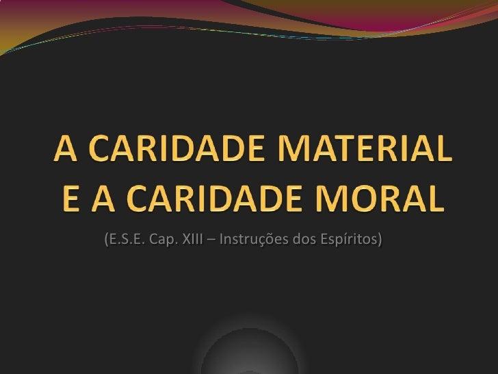 (E.S.E. Cap. XIII – Instruções dos Espíritos)