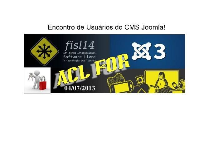 ACL  Access Control List ou Lista de controle de acesso (também conhecida pelo acrônimo ACL) é definida pela área de ciên...