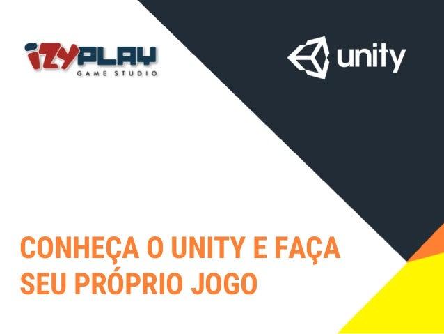 CONHEÇA O UNITY E FAÇA SEU PRÓPRIO JOGO