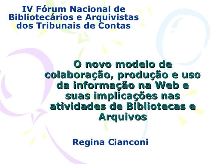 O novo modelo de colaboração, produção e uso da informação na Web e suas implicações nas atividades de Bibliotecas e Arqui...