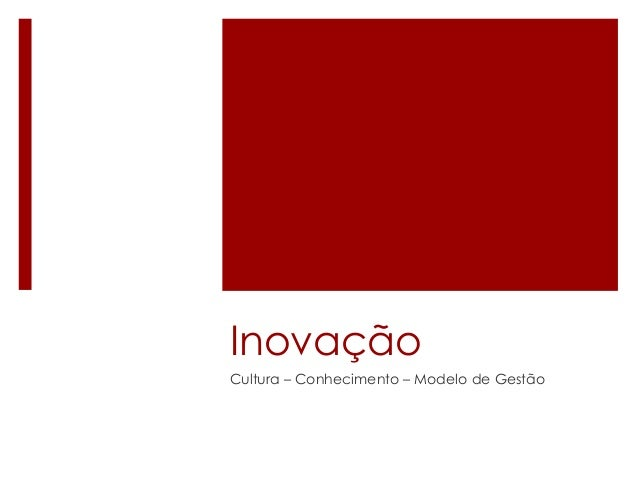 InovaçãoCultura – Conhecimento – Modelo de Gestão