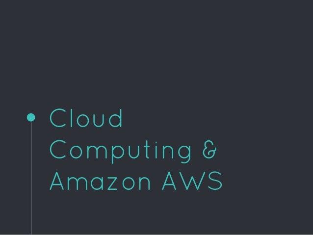 Cloud Computing & Amazon AWS