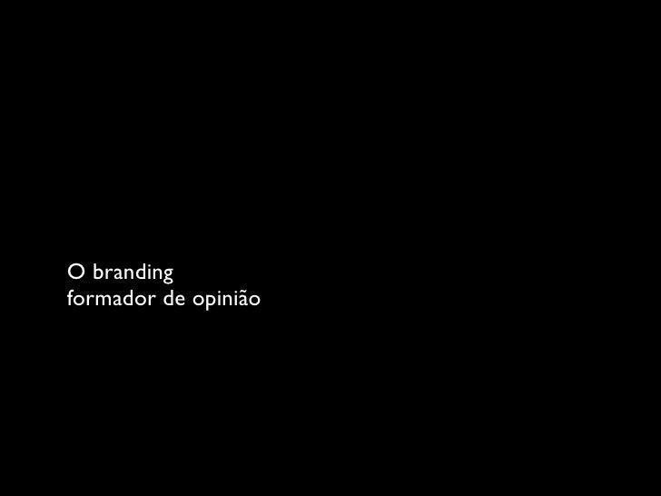 O brandingformador de opinião