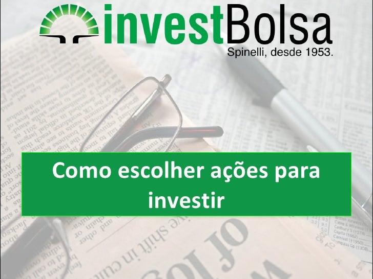 Como escolher ações para investir