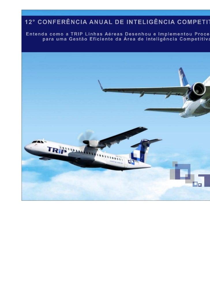 SumárioTRIP Linhas AéreasPlanejando ICImplantação da área de ICProcesso AtualRecursosDesafios Futuros