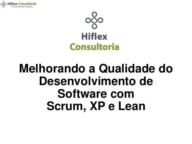 cão Hiflex : Çonvsçultoria  Hiflex Consultoria  Melhorando a Qualidade do Desenvolvimento de  Software com Scrum,  XP e Lean