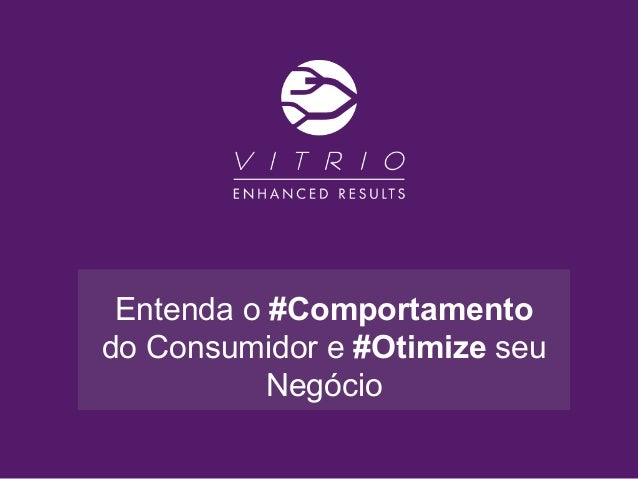 Entenda o #Comportamento do Consumidor e #Otimize seu Negócio