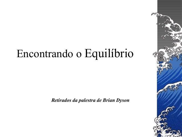 Encontrando o Equilíbrio Retirados da palestra de Brian Dyson