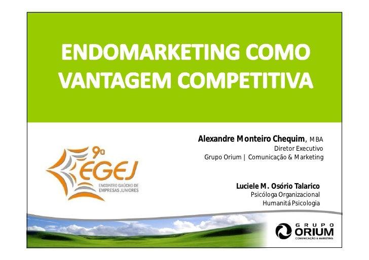 Alexandre Monteiro Chequim, MBA                       Diretor Executivo  Grupo Orium | Comunicação & Marketing            ...