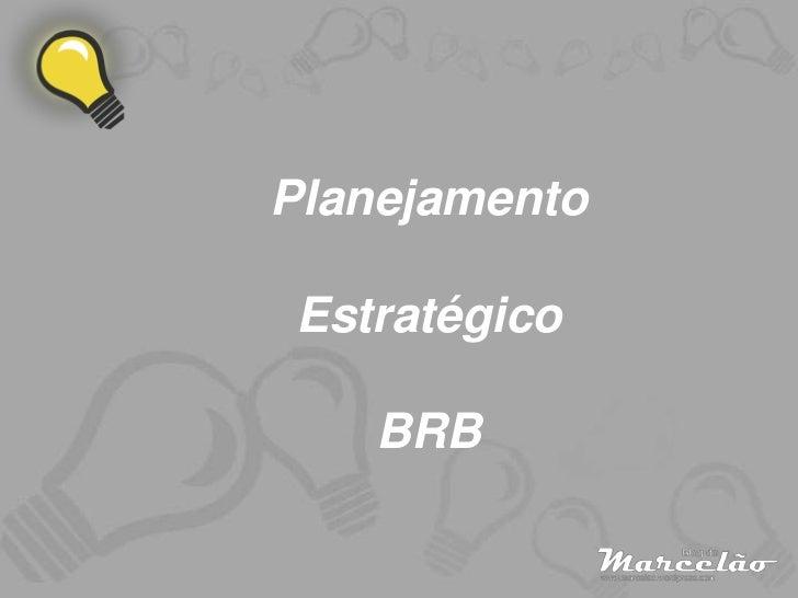 PlanejamentoEstratégico   BRB