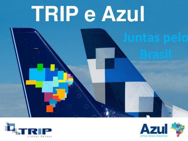 AGM 24/04/2012PROJETO ESTRATÉGICORECEITAS COMPLEMENTARESTRIP e AzulJuntas peloBrasil