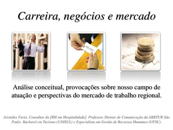 Carreira, negócios e mercado<br />Análise conceitual, provocações sobre nosso campo de atuação e perspectivas do mercado d...