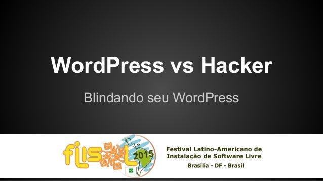 WordPress vs Hacker Blindando seu WordPress