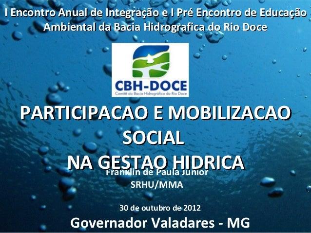 I Encontro Anual de Integração e I Pré Encontro de Educação        Ambiental da Bacia Hidrografica do Rio Doce   PARTICIPA...