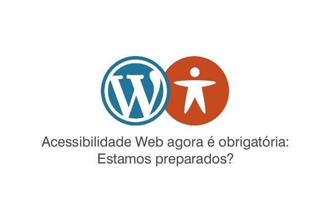 Acessibilidade Web agora é obrigatória: Estamos preparados?