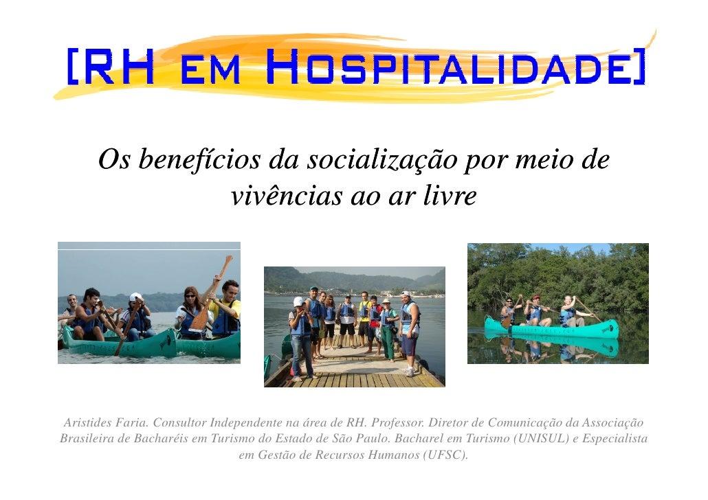 Os benefícios da socialização por meio de                  vivências ao ar livre      Aristides Faria. Consultor Independe...