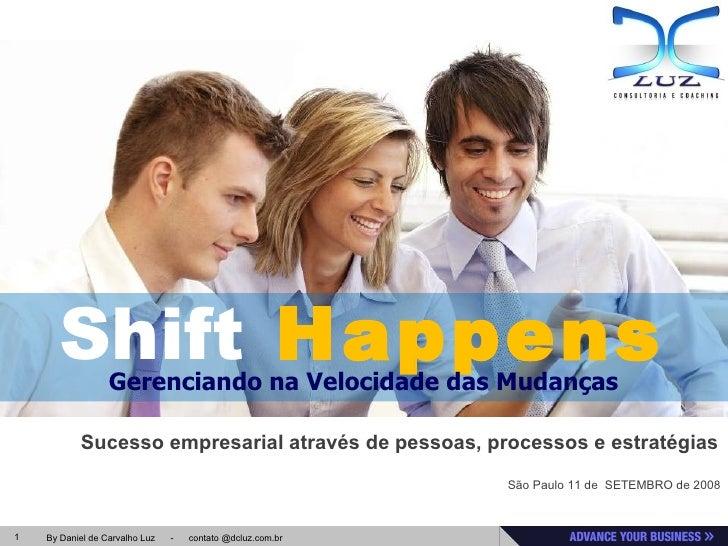 1 By Daniel de Carvalho Luz - contato @dcluz.com.br Sucesso empresarial através de pessoas, processos e estratégias São Pa...