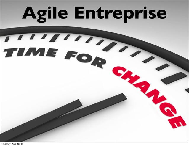 Agile Entreprise                           TextThursday, April 18, 13