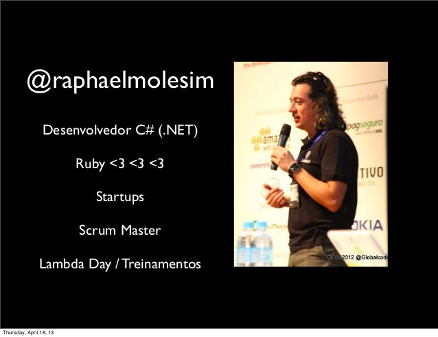 @raphaelmolesim                Desenvolvedor C# (.NET)                         Ruby <3 <3 <3                           Sta...