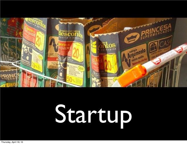 StartupThursday, April 18, 13