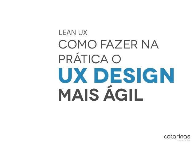UX design mais ágil Como fazer na prática o LEAN UX