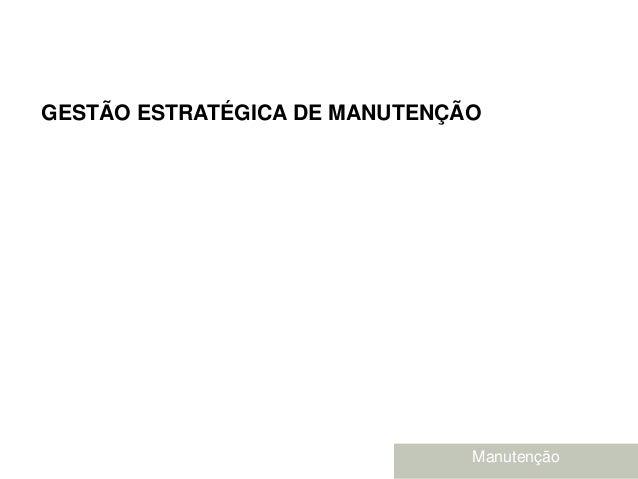 Brasil - junho de 2004Brasil - junho de 2004 GESTÃO ESTRATÉGICA DE MANUTENÇÃO Manutenção