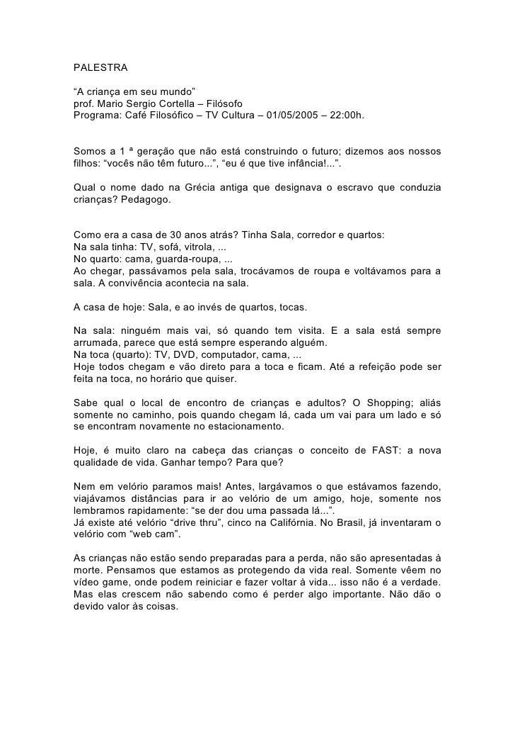 """PALESTRA  """"A criança em seu mundo"""" prof. Mario Sergio Cortella – Filósofo Programa: Café Filosófico – TV Cultura – 01/05/2..."""