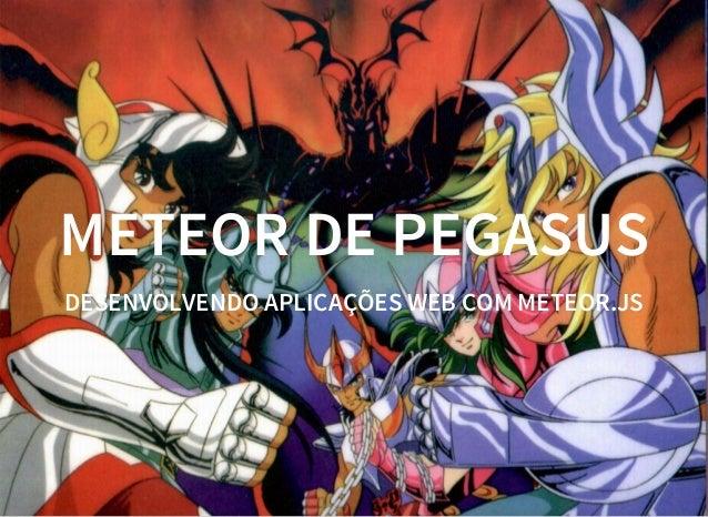 METEOR DE PEGASUS DESENVOLVENDO APLICAÇÕES WEB COM METEOR.JS