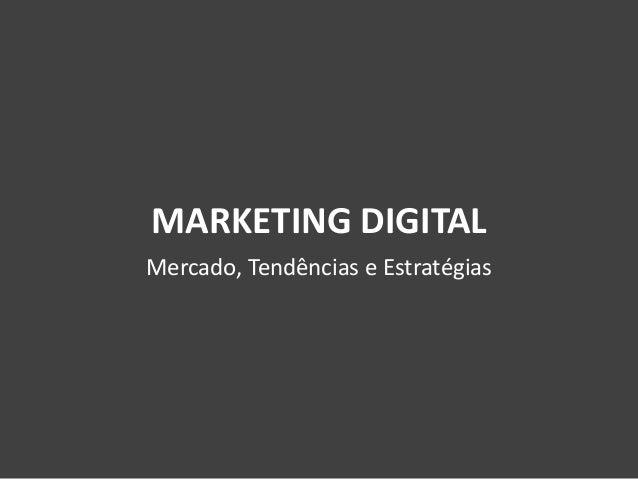 MARKETING DIGITAL Mercado, Tendências e Estratégias