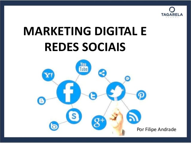 MARKETING DIGITAL E REDES SOCIAIS Por Filipe Andrade