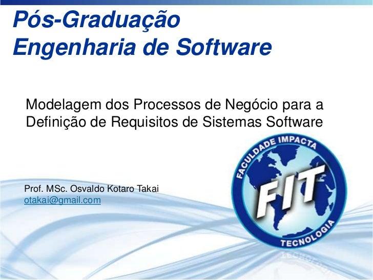Pós-GraduaçãoEngenharia de Software Modelagem dos Processos de Negócio para a Definição de Requisitos de Sistemas Software...