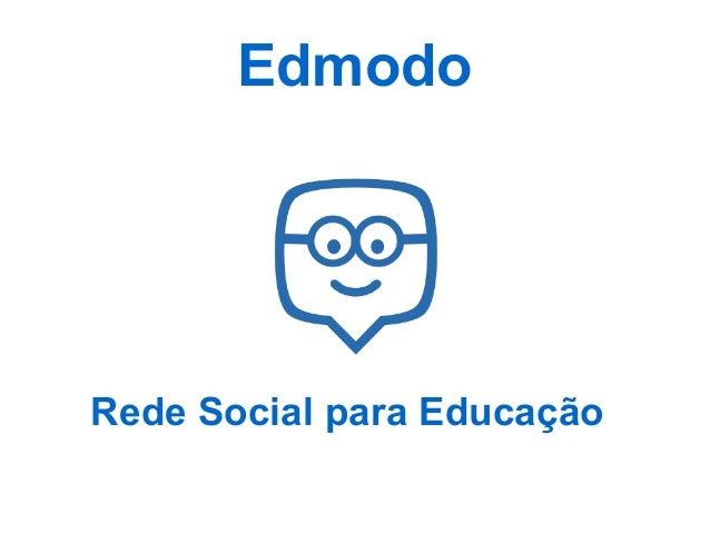 Edmodo  Rede Social para Educação