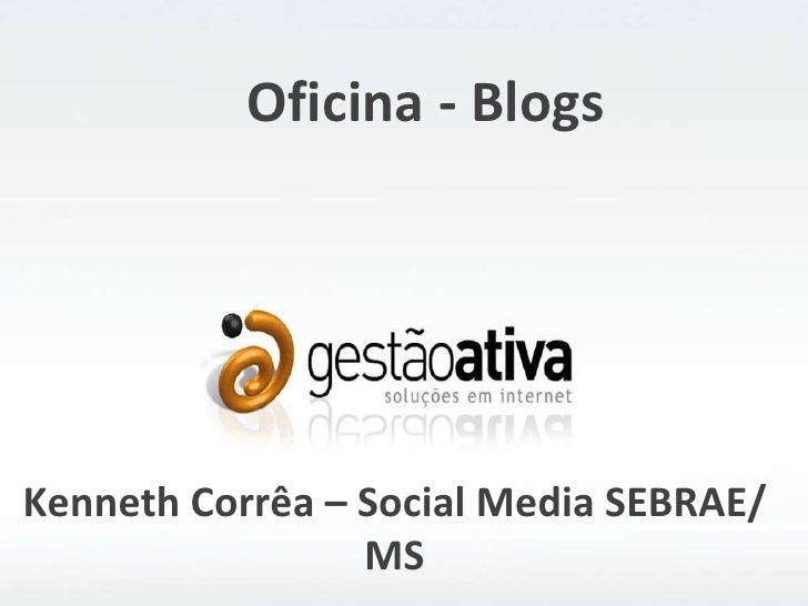 Oficina - Blogs Kenneth Corrêa – Social Media SEBRAE/MS