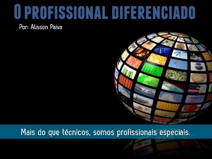 O profissional diferenciado