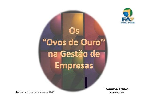 Administrador Dermeval FrancoDermeval FrancoDermeval FrancoDermeval Franco Fortaleza, 11 de novembro de 2008