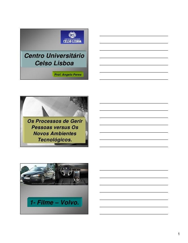 Centro Universitário    Celso Lisboa            Prof. Angelo Peres      Os Processos de Gerir   Pessoas versus Os    Novos...