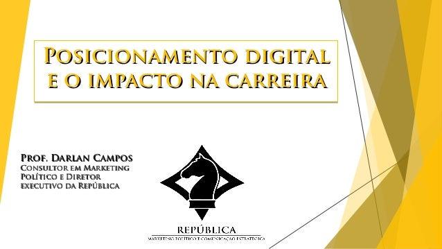 Posicionamento digitalPosicionamento digital e o impacto na carreirae o impacto na carreira Posicionamento digitalPosicion...