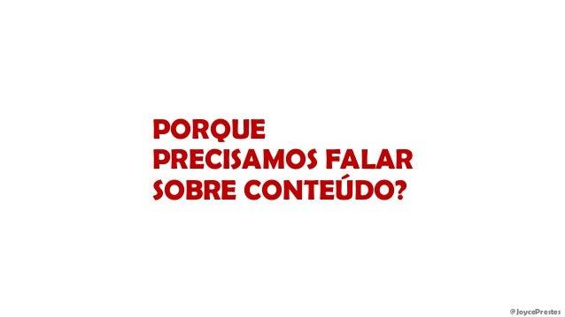 @JoycePrestes PORQUE PRECISAMOS FALAR SOBRE CONTEÚDO?