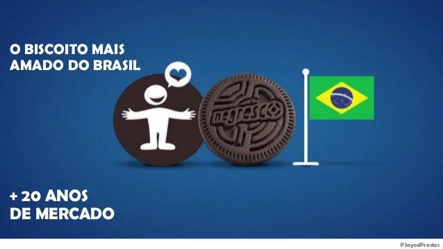 @JoycePrestes O BISCOITO MAIS AMADO DO BRASIL + 20 ANOS DE MERCADO