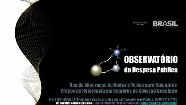 Uso de Mineração de Dados e Textos para Cálculo de Preços de Referência em Compras do Governo Brasileiro Brasil 100% Digit...