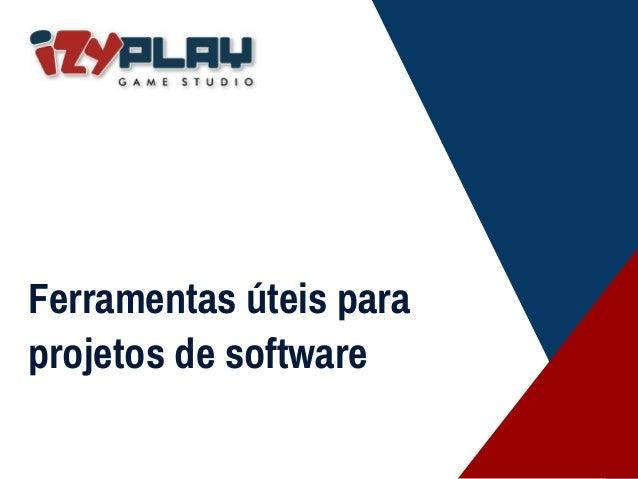 Ferramentas úteis para projetos de software
