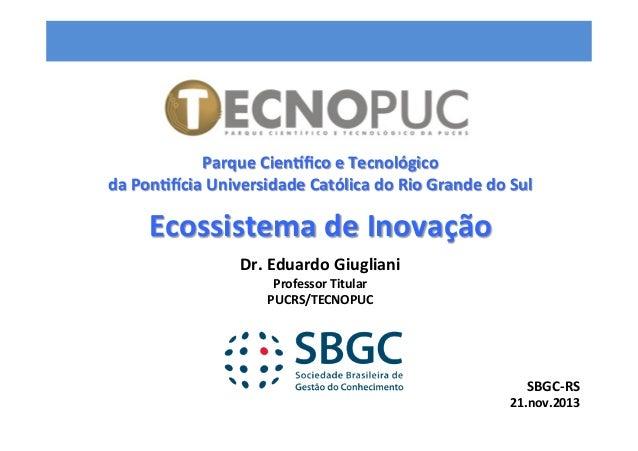 T  ECNOPUC    Parque  Cien0fico  e  Tecnológico   da  Pon89cia  Universidade  Católica  do  Rio...