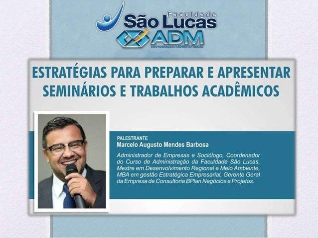 Estratégias  Preparar Apresentar  Seminários e Trabalhos Acadêmicos