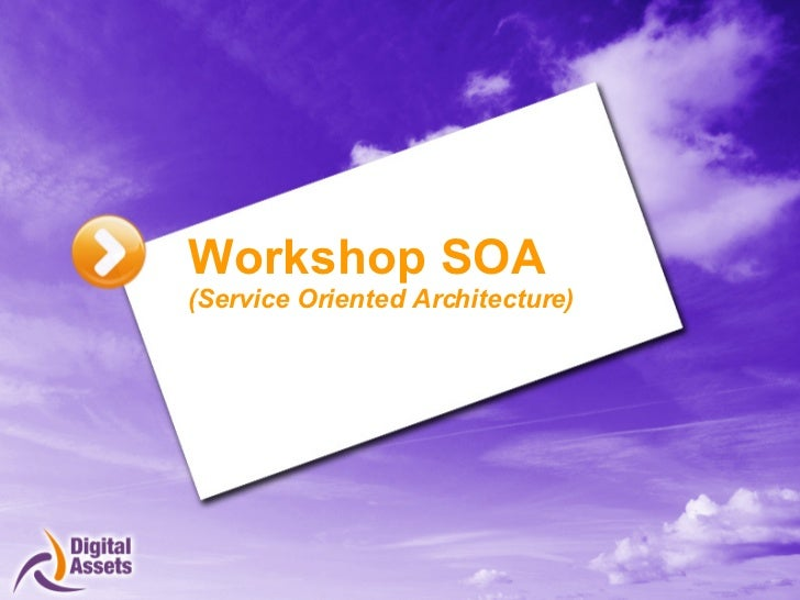 Workshop SOA  (Service Oriented Architecture)