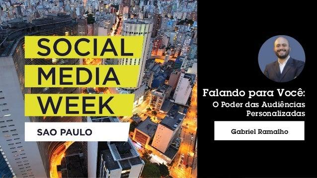 Falando para Você: O Poder das Audiências Personalizadas Gabriel Ramalho