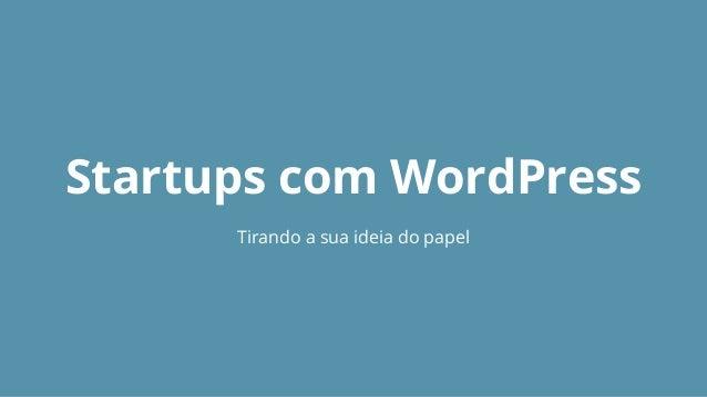 Startups com WordPress Tirando a sua ideia do papel