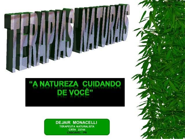 DEJAIR MONACELLI TERAPEUTA NATURALISTA CRTH 23744 CASCAVEL - PR
